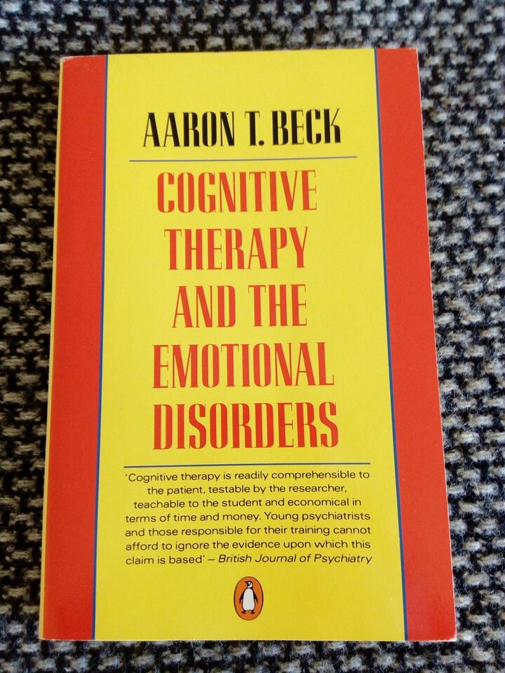 Cognitive Therapy and the Emotional Disorders, Aaron T.
