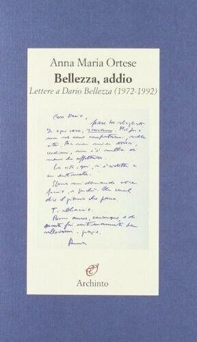 BELLEZZA, ADDIO. LETTERE A DARIO BELLEZZA (1972-1992) 9788877685735 ANNA M. ORTE