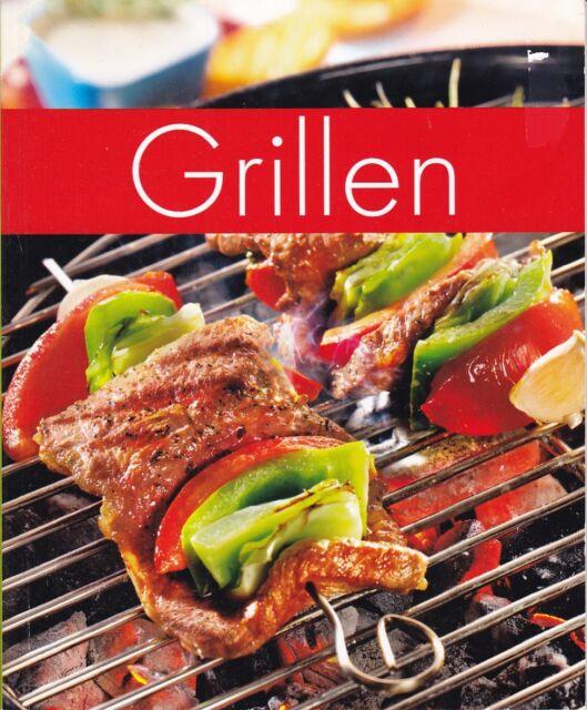 Grillen - Köstlichkeiten mit Fleisch, Geflügel, Gemüse, Fisch und Salat