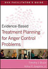 Evidence-Based Treatment Planning for Anger Control Problems DVD Facilitator's Guide by Arthur E. Jongsma, Timothy J. Bruce (Paperback, 2011)