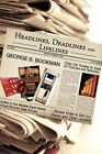 Headlines Deadlines and Lifelines 9781440118333 by George B. Bookman Paperback