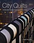 City Quilts: 12 Dramatic Projects Inspired by Urban Views by Cherri House (Paperback, 2010)