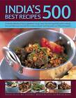India's 500 Best Recipes: A Vibrant Collection of Spicy Appetizers, Tangy Meat, Fish and Vegetable Dishes, Breads, Rices and Delicious Chutneys from India and South-East Asia, with 500 Photographs by Mridula Baljekar, Rafi Fernandez (Paperback, 2017)