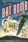 Bat Bomb: World War II's Other Secret Weapon by Jack Couffer (Paperback, 1992)