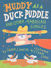 Muddy as a Duck Puddle and Other American Similes by Laurie Lawlor (Paperback / softback, 2011)