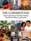 The Cornerstone: Classroom Management That Makes Teaching More Effective, Efficient, and Enjoyable by Angela S Powell (Paperback / softback, 2009)