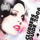 Clubbers Guide 2006 by Various Artists (CD, Mar-2006, 2 Discs, Ministry of Sound)