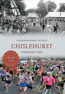 1 of 1 - Chislehurst Through Time, The Chislehurst Society, Very Good