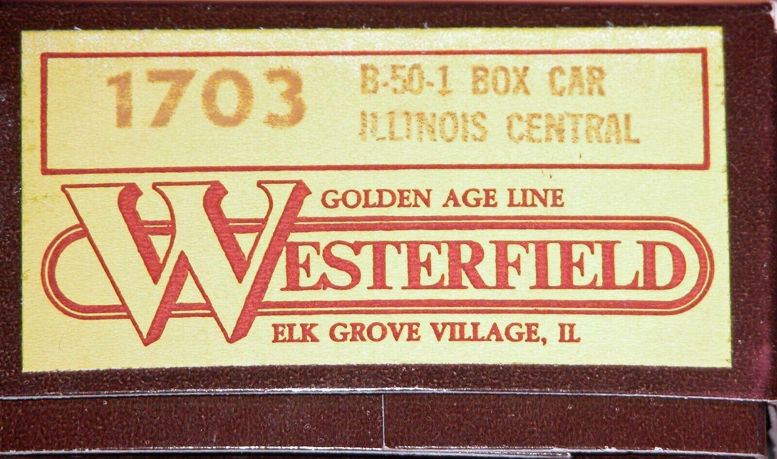 WESTERFIELD 1703 B-50-1 BOX CAR ILLINOIS CENTRAL