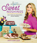 Sweet Noshings: New Twists on Traditional Jewish Baking by Amy Kritzer (Hardback, 2016)