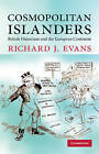 Cosmopolitan Islanders: British Historians and the European Continent by Richard J. Evans (Paperback, 2009)