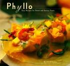 Phyllo : Easy Recipes for Sweet and Savory Treats by Jill O'Connor (1996, Paperback)