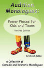 Audition Monologues: Power Pieces for Kids and Teens Revised Edition by Deborah Maddox (Paperback, 2011)