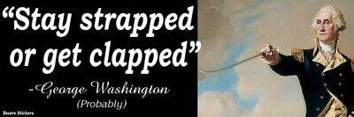 George Washington Decal Bumper Sticker Funny Founding Father 2nd Amendment Guns