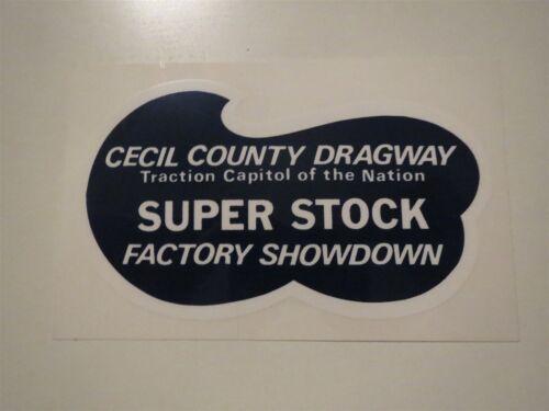 1960/'s 1970/'s CECIL COUNTY DRAGWAY SUPER STOCK SHOWDOWN 5 INCH DECAL STICKER NEW