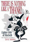 There is Nothing Like a Thane!: The Lighter Side of Macbeth by Clive Francis (Paperback, 2001)