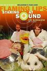 Staring at Sound: The True Story of Oklahoma's Fabulous Flaming Lips by Jim DeRogatis (Paperback / softback)