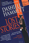 Lost Stories by Dashiell Hammett (Hardback, 2005)