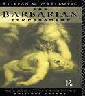 The Barbarian Temperament: Towards a Postmodern Critical Theory by Stejpan Mestrovic (Paperback, 1993)