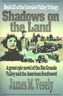 Shadows on the Land: A Novel of the Rio Grande Valley by James M Vesely (Paperback / softback, 2001)