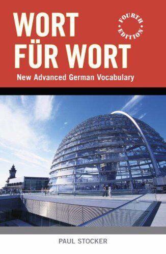 Wort für Wort: New Advanced German Vocabulary,Paul Stocker