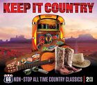 KEEP IT COUNTRY - NON-STOP ALL TIME COUNTRY CLASSICS - VARIOUS ARTISTS (NEW 2CD)