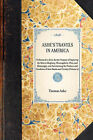 Ashe's Travels in America: Performed in 1806, for the Purpose of Exploring the Rivers Alleghany, Monongahela, Ohio, and Mississippi, and Ascertaining the Produce and Condition of Their Banks and Vicinity (Volume 2) by Thomas Ashe (Paperback / softback, 2001)
