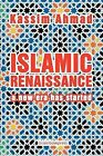 Islamic Renaissance: A New Era Has Started by Kassim Ahmad (Paperback / softback, 2011)
