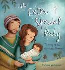 The Extra Special Baby: The Story of the Christmas Promise by Antonia Woodward (Hardback, 2016)