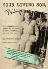 Your Loving Son, Philip: Letters from an American Soldier in World War II May 1944-June 1946 by Sgt Philip R Herzig (Paperback / softback, 2011)