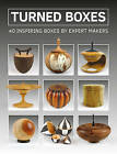 Turned Boxes: 40 Inspiring Boxes by Expert Makers by GMC Editors (Paperback, 2016)