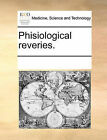 Phisiological Reveries. by Multiple Contributors (Paperback / softback, 2010)