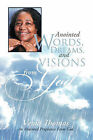 Anointed Words, Dreams, And Visions From God: An Anointed Prophetess From God by Veola Thomas (Paperback, 2011)