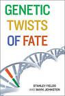 Genetic Twists of Fate by Mark Johnston, Stanley Fields (Hardback, 2010)