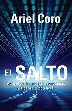 El salto: Aprovecha las nuevas tecnologías y alcanza tu potencial (Spanish Edit