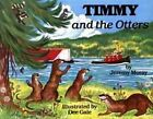 Timmy and the Otters by Jeremy Moray (Paperback, 1993)