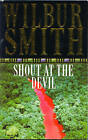 Shout at the Devil by Wilbur Smith (Paperback, 1998)