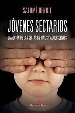 Jovenes Sectarios : La Accion de Las Sectas en Los Ninos y Adolescentes by...