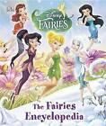 Disney Fairies: The Fairies Encyclopedia by DK Publishing (Hardback, 2012)