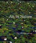 Art in Nature: The Clark Inside and Out by Timothy Cahill (Hardback, 2006)