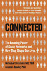 Connected: The Amazing Power of Social Networks and How They Shape Our Lives by James H. Fowler, Nicholas A. Christakis (Paperback, 2011)