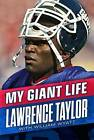 My Giant Life by Lawrence Taylor (Hardback, 2016)