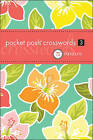 Pocket Posh Crosswords 3: 75 Puzzles by The Puzzle Society (Paperback, 2011)