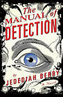 The Manual of Detection by Jedediah Berry (Paperback, 2010)