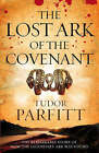 The Lost Ark of the Covenant: The Remarkable Quest for the Legendary Ark by Tudor V. Parfitt (Paperback, 2008)
