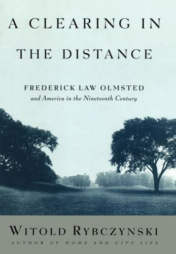 1 of 1 - A Clearing in the Distance: Frederick Law Olmsted and America in the 1-ExLibrary