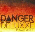Renaissance 0884501497466 by Danger Deluxxe CD