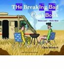 The Breaking Bad Cookbook by Chris Mitchell (Hardback, 2015)