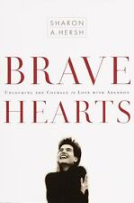 Bravehearts: Unlocking the Courage to Love with Abandon Hersh, Sharon Paperback