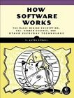 How Software Works: The Magic Behind Encryption, CGI, Search Engines, and Other Everyday Technologies by V. Anton Spraul (Paperback, 2015)